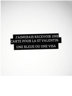 J'aimerais recevoir une carte pour la St. Valentin - une bleue ou une Visa. Tell me how we've come this far Some Quotes, Words Quotes, Sayings, Some Sentences, Everyday Quotes, Cute Messages, Quote Citation, Slogan Tshirt, French Quotes
