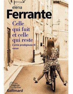 « Celle qui fuit et celle qui reste, l'amie prodigieuse, tome 3 » d'Elena Ferrante (Gallimard)