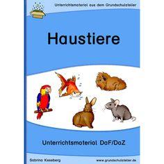 Unterrichtsmaterialien für DaZ/DaF (Deutsch als Fremdsprache/ Deutsch als Zweitsprache)zum Thema Haustiere für die Grundschule: Arbeitsblätter, Lernspiele,