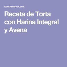 Receta de Torta con Harina Integral y Avena