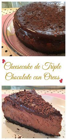 El Cheesecake de Triple Chocolate con oreos más delicioso del mundo.