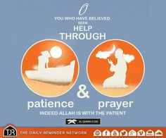O you who have believed. Seek help through Patience & Prayer. Indeed Allah is with the patient. Prayers For Patience, Patience Prayer, Islam Religion, Islam Muslim, Love In Islam, All About Islam, Daily Reminder, Hadith, My Sunshine