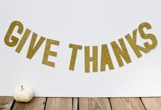"""Handmade """"Give Thanks"""" Garland Idea via ALovelyLark.com  Use free printable letters as template to cut out of Glitter or Fall patterned paper or color & decorate the letters yourself. I used templates I found at DLTK-Teach.com"""