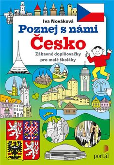 Děti do 10 let - Pracovní sešity, kreativita -předškoláci | knizniklub.cz Teaching Geography, Teaching History, School Humor, Czech Republic, Homeland, Funny Kids, Portal, Education, Comics