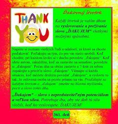 """Ďakovný štvrtok  Každý štvrtok je vaším dňom na vyslovovanie a prežívanie slova """"ĎAKUJEM"""" všetkými možnými spôsobmi..."""