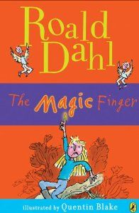 The magic finger (By Roald Dahl)Summary:To the Gregg family, hunting is just plain fun. To the girl who lives next door, its just plain terrible. She tries to be polite. She tries to talk them out of it, but the Greggs go too far,...