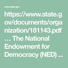 https://www.state.gov/documents/organization/181143.pdf �  The National Endowment for Democracy (NED) is a non-profit organization created in 1983 to strengthen democratic institutions around the world