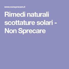 Rimedi naturali scottature solari - Non Sprecare