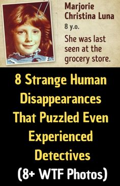 8 Strange Human Disappearances That Puzzled Even Experienced Detectives