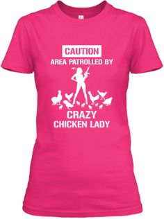 I am SO gonna get this! :) LOVE! Crazy Chicken Lady | Teespring