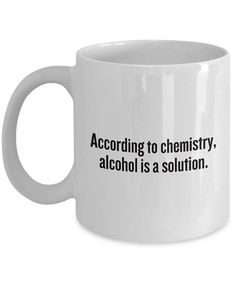 ***Mugs are made to order and shipped via USPS First Class Mail. Please allow 2 weeks for production time and delivery.*** The best gifts are both personal and functional, and that's why this novelty Coffee Gifts, Funny Coffee Mugs, Coffee Humor, Funny Mugs, Coffee Drinks, Coffee Coffee, Coffee Time, Chemistry Gifts, Chemistry Humor