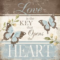 Love Is The Key That Opens The Heart by Kathy Middlebrook Art Print -12x12