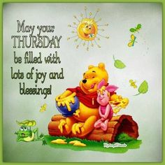 Winnie The Pooh Joy And Blessing Thursday Quote winnie the pooh joy blessings thursday thursday quotes happy thursday winnie the pooh thursday quotes Thursday Morning Quotes, Good Morning Happy Thursday, Happy Thursday Quotes, Happy Day Quotes, Thursday Humor, Morning Memes, Thankful Thursday, Good Morning Greetings, Hello Thursday