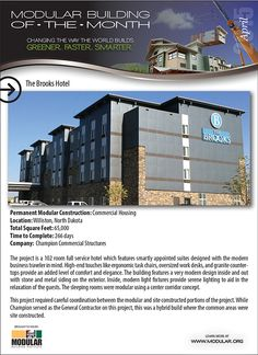 April 2015 Building of the Month: The Modular Building Institute is pleased to announce the April 2015 Building of the Month recognition goes to Champion Commercial Structures' Brooks Hotel project in Williston, North Dakota.  This project won the prestigious Judges' Choice award in MBI's 2015 Awards of Distinction, presented at World of Modular this past March in Las Vegas.    Common areas were site-constructed, while guest rooms were built offsite using modular with a center corridor…