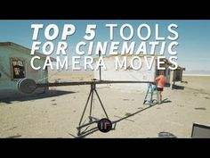 5 Tools That Will Help You Move Your Camera More Cinematically