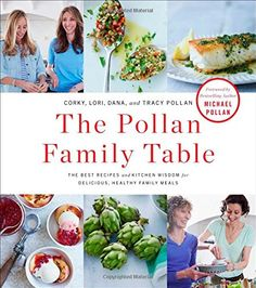 The Pollan Family Table: The Best Recipes and Kitchen Wisdom for Delicious, Healthy Family Meals - http://goodvibeorganics.com/the-pollan-family-table-the-best-recipes-and-kitchen-wisdom-for-delicious-healthy-family-meals/