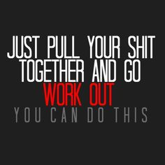 I need to say this to myself every day for every excuse www.30dayfitnesschallenges.com