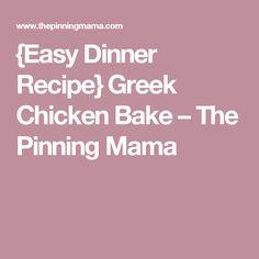 {Easy Dinner Recipe} Greek Chicken Bake – The Pinning Mama