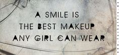 a smile is the best make up girl can wear