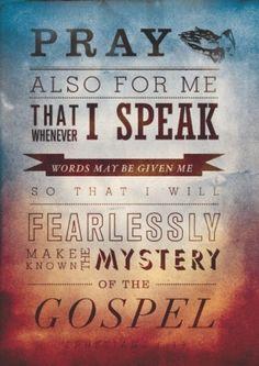 Ephesians 6:19.  Paul.  Bible. Pray.  Fearless.  Gospel.  God. Holy Spirit.