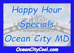 Happy Hour Specials Around Ocean City MD...  #oceancitycool #happyhour