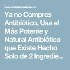 Ya no Compres Antibiótico, Usa el Más Potente y Natural Antibiótico que Existe Hecho Solo de 2 Ingredientes - CUIDADOSDETUSALUD Juice Smoothie, Smoothies, Diabetes, Medicine, Cancer, How To Plan, Healthy, Nature, Juices