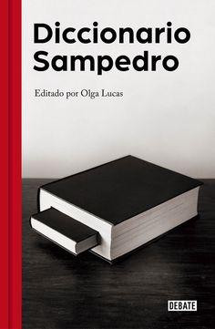 El Diccionario Sampedro reúne la visión de este último gran  sabio sobre la vida, la sociedad, la economía y la literatura.