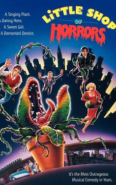 MUSICALS:  LITTLE SHOP OF HORRORS  Directed by Frank Oz.  With Rick Moranis, Ellen Greene, Vincent Gardenia, Levi Stubbs. A nerdy florist finds his chance for success and romance with the help of a giant man-eating plant who demands to be fed.