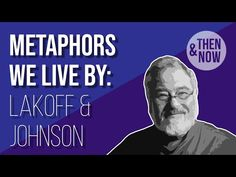 Metaphors We Live By: George Lakoff and Mark Johnson - YouTube