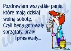Wolna sobota Weekend Humor, Man Humor, Good Vibes, Texts, Funny Quotes, Jokes, Sayings, Life, Mottos