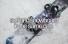 surf and snowboard in the same day