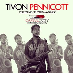 "Tivon Pennicott performs ""Rhythm-A-Ning"" on Capsulocity.com. Click the photo to see this performance."