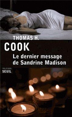 """Quelle énigme se cache dans """"Le dernier message de Sandrine Madison""""? Un roman de Thomas H. Cook au Seuil. - Black Libelle: Les mots de la fin"""