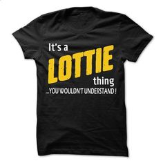 It is LOTTIE Thing... - 99 Cool Name Shirt ! - #homemade gift #gift for men