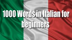 "From ""hello"" to ""goodbye"" and everything in between, here are the 1000 basic Italian words and sayings travelers heading to Italy need to know!"