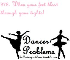 Dancer Problems  Gross, i hate that
