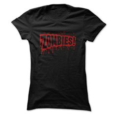 Zombies! Bloody Horror Slogan T Shirt - many color options - tops for women and men