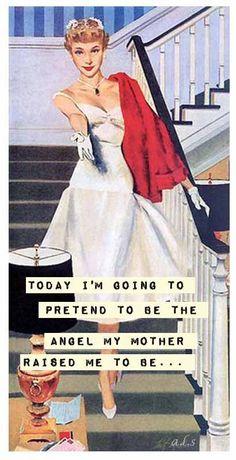 mmm yea right...me an angel!!?? Bwahaha