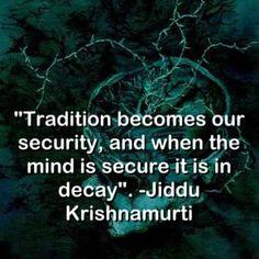 Jiddu Krishnamurti.  I'm definitely not decaying