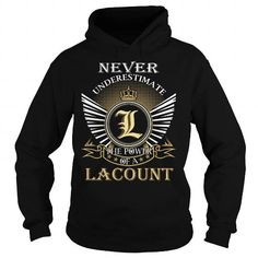 I Love Never Underestimate The Power of a LACOUNT - Last Name, Surname T-Shirt T-Shirts