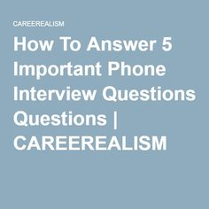 How To Answer 5 Important Phone Interview Questions | CAREEREALISM