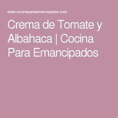 Crema de Tomate y Albahaca   Cocina Para Emancipados