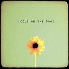 Focus op de goede dingen in het leven!