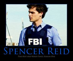 Dr. Reid can profile me any time. Any day. And then some ;)