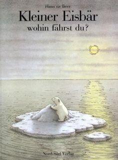 Kleiner Eisbär, wohin fährst du? (German Edition)