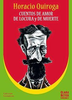 Horacio Quiroga Cuentos 200 páginas $150 Reedición del clásico libro de relatos del genial autor uruguayo ilustrado por varios de los artistas plásticos que han expuesto en el Centro Cultural La Im...