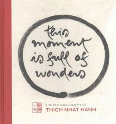 World famous Zen master Thich Nhat Hanh has inspired millions of readers in the practice of mindful living. Never before, however, have his calligraphy artworks, equally renowned, been available in bo