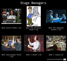 Stage Management haha This is too true! Especially for today Theatre Geek, Theatre Stage, Musical Theatre, Stage Management, Management Tips, Manager Humor, Stage Crew, Teaching Theatre, Drama Games