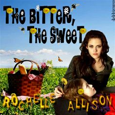 the bitter, the sweet BY Rochelle Allison.  Bella's 24. She's got a career she loves, close family & friends, and a little girl she loves more than anything. She doesn't need anything more, but sometimes she sure wants it, and when Edward shows up he'll either upset the balance or make everything sweeter. A WitFit. M,Drama/Romance.