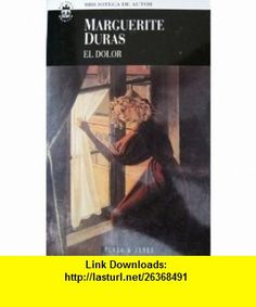 El Dolor (Biblioteca de Autor, 157/1) (9788401428319) Marguerite Duras , ISBN-10: 8401428319  , ISBN-13: 978-8401428319 ,  , tutorials , pdf , ebook , torrent , downloads , rapidshare , filesonic , hotfile , megaupload , fileserve